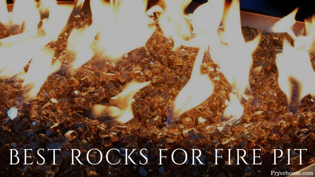 Best Rocks for Fire Pit