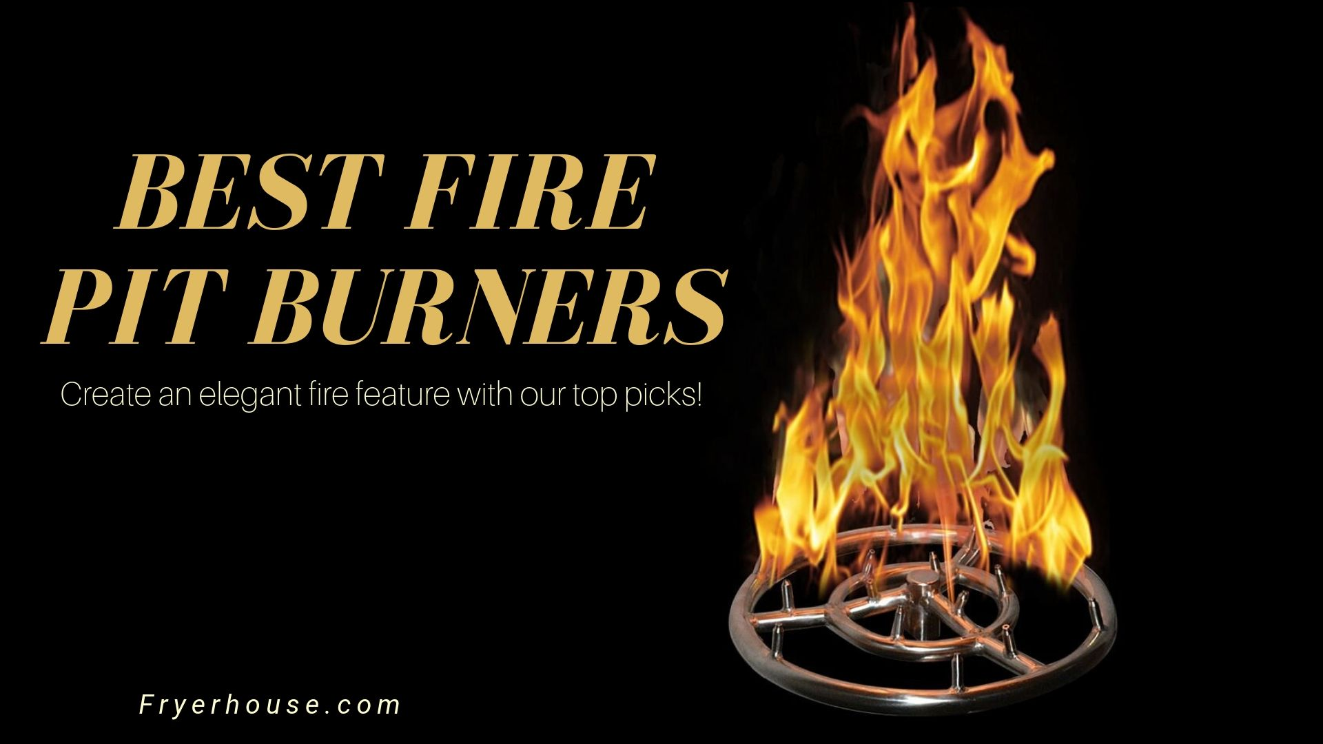 The Best Fire Pit Burners