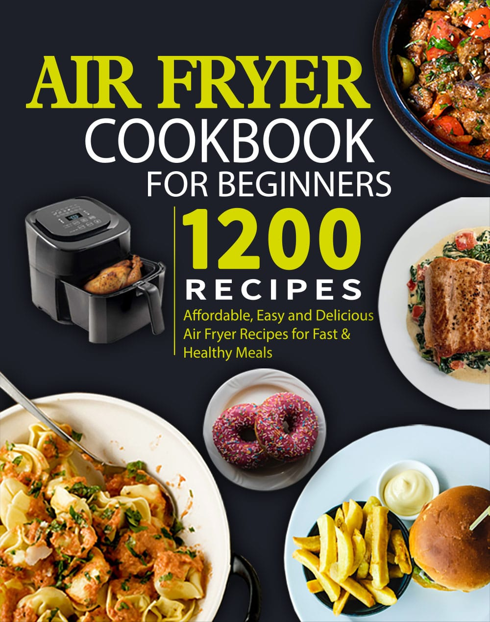 Download Complete Air Fryer Cookbook With 1200 Effortless Recipes