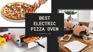 Best Electric Pizza Oven