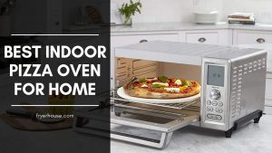 Best Indoor Pizza Oven For Home