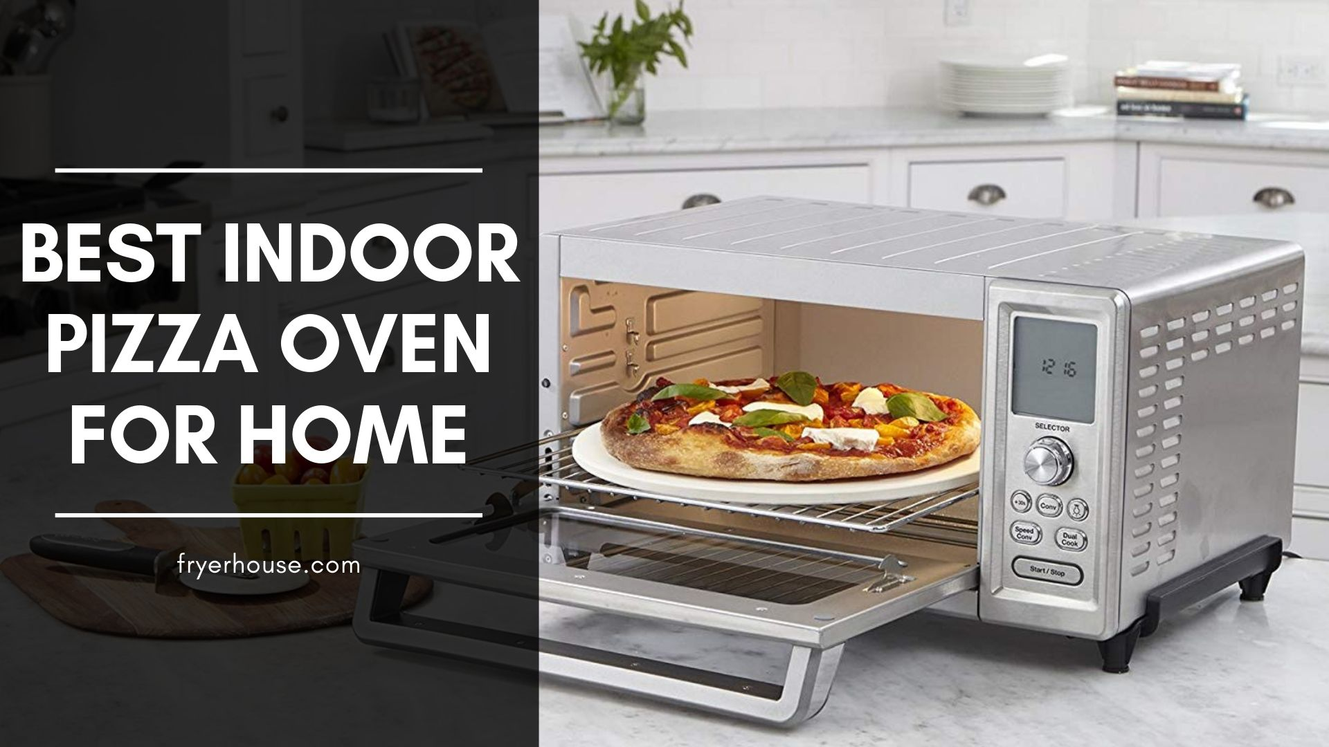 Best Indoor Pizza Oven For Home