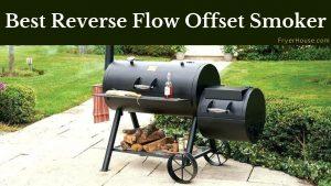 Best Reverse Flow Offset Smoker