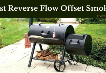 2 Best Reverse Flow Offset Smoker For the Money 2019
