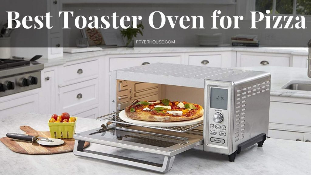 10 Best Toaster Oven for Pizza - Reviews & Top Picks 2019