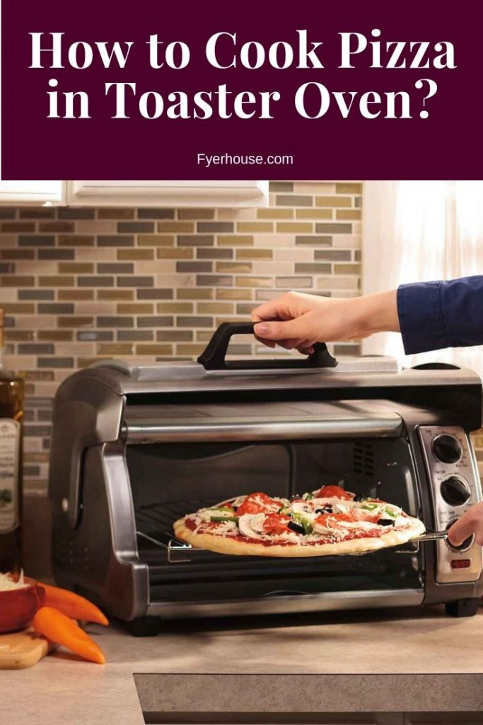 How to Cook Pizza in Toaster Oven