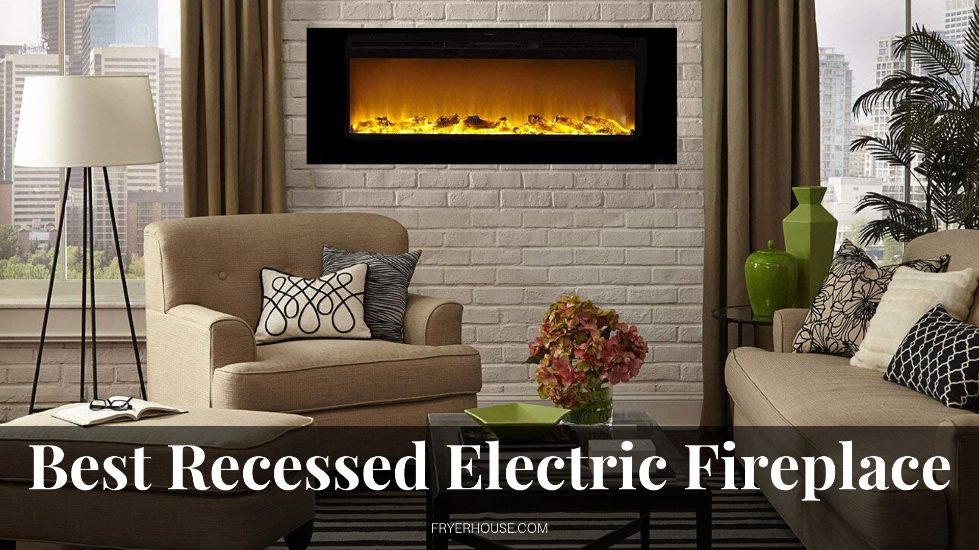 Best Recessed Electric Fireplace