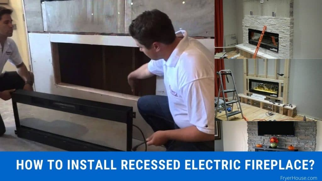 How to Install Recessed Electric Fireplace