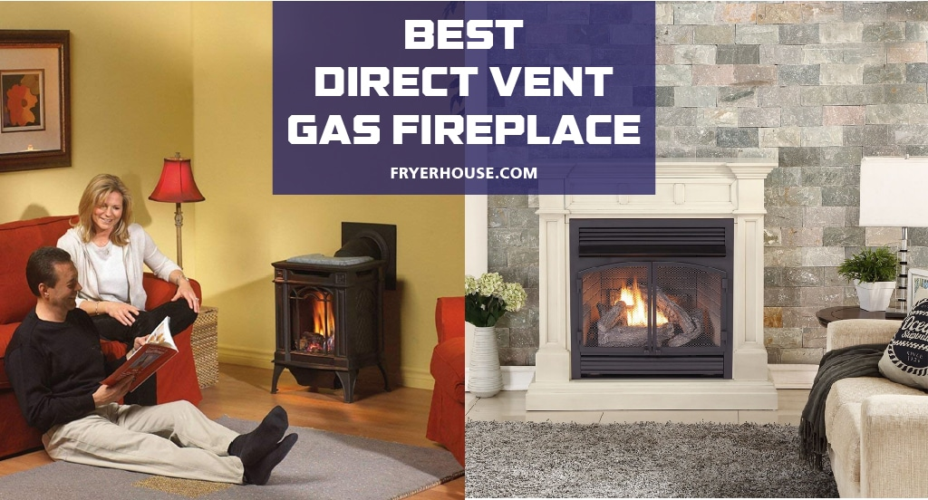 8 Best Direct Vent Gas Fireplace Reviews 2020
