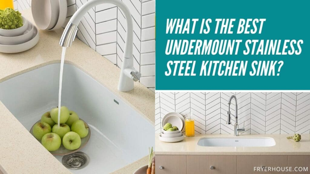 The Best Undermount Stainless Steel Kitchen Sink