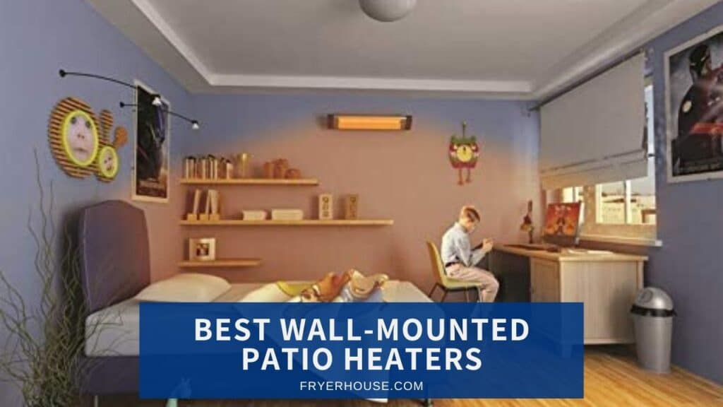 Best Wall-Mounted Patio Heaters Reviews