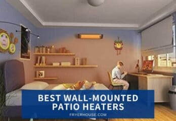 8 Best Wall-Mounted Patio Heaters 2020 – Browse Top Picks