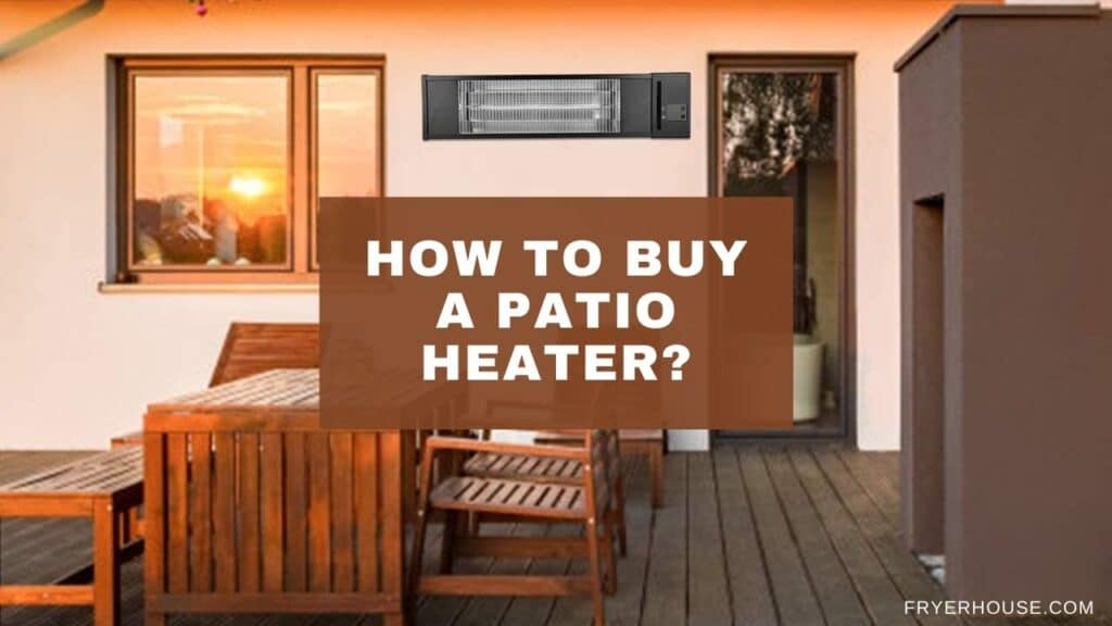 How to Buy a Patio Heater