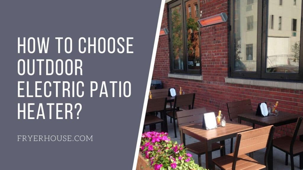 How to Choose Outdoor Electric Patio Heater
