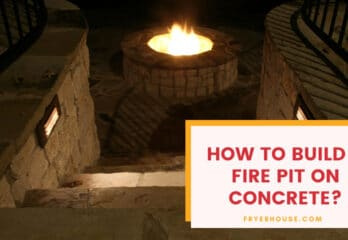 How to Build a Fire Pit on Concrete? Easy Steps To Follow