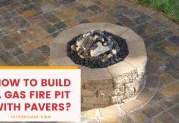 How to Build a Gas Fire Pit with Pavers? Easy Steps & Benefits
