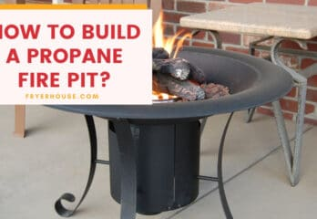 9 Easy Steps on How to Build a Propane Fire Pit | Safety Tips