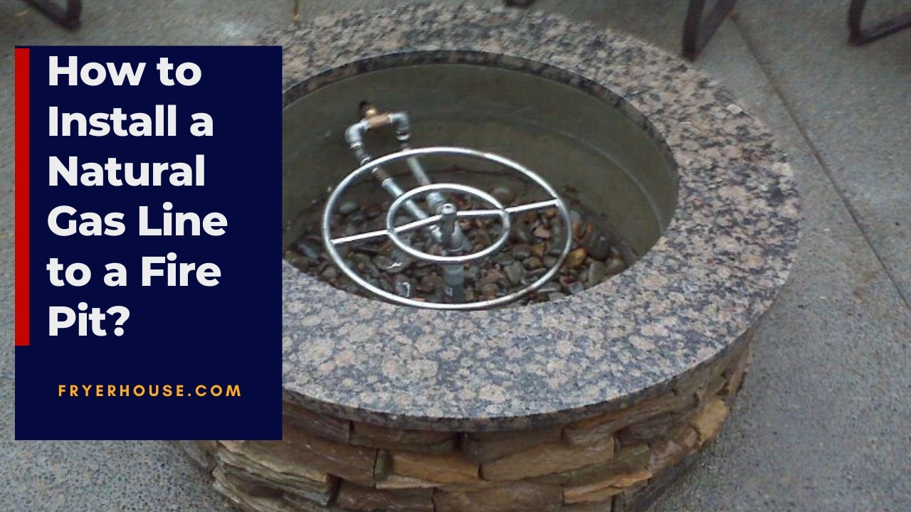 How to Install a Natural Gas Line to a Fire Pit