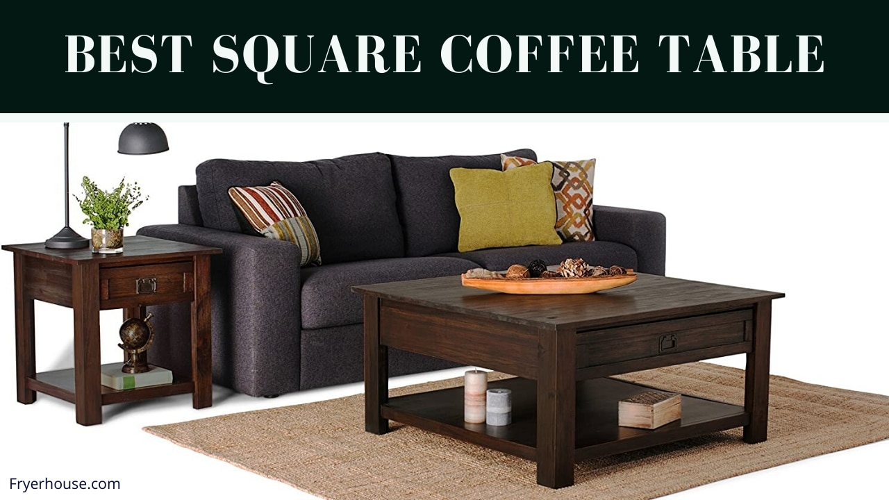 Best Square Coffee Table