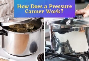 How Does A Pressure Canner Work?