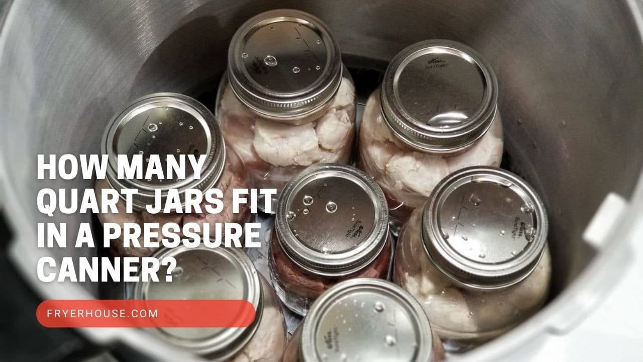 How Many Quart Jars Fit in a Pressure Canner