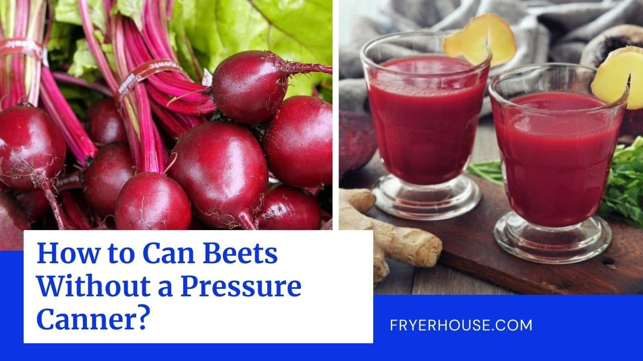 How to Can Beets Without a Pressure Canner
