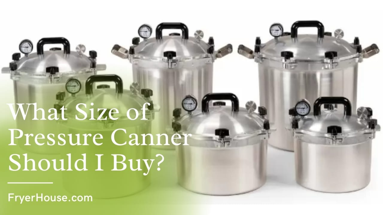 What Size of Pressure Canners Should I Buy