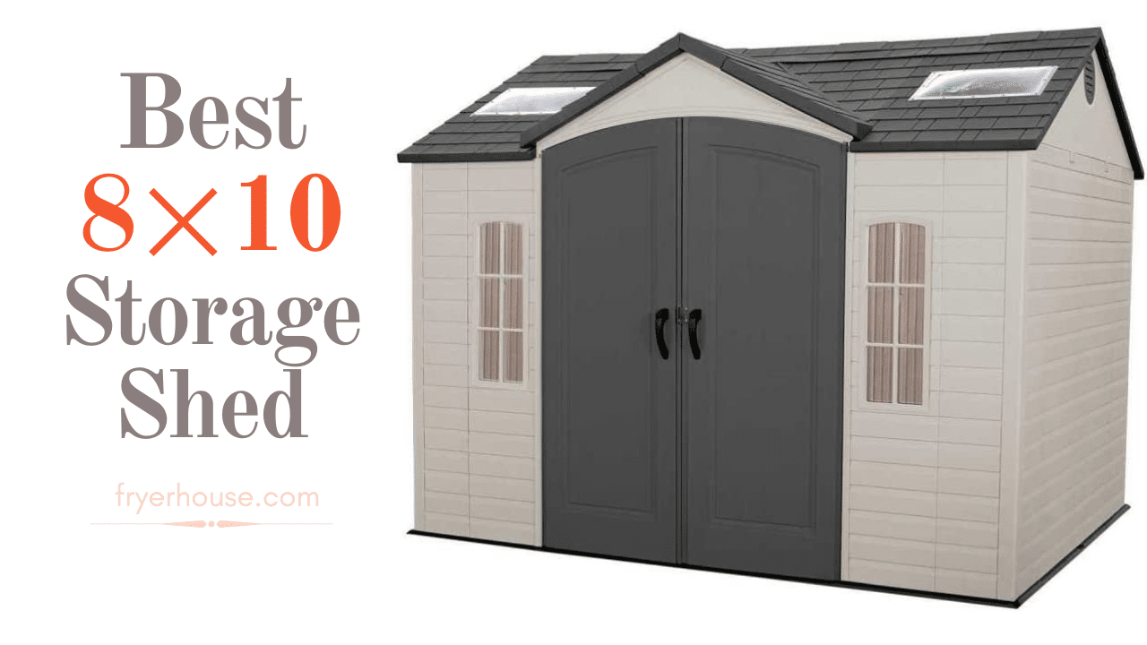 Best 8×10 Storage Shed